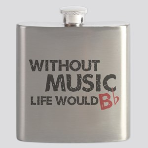 Without Music Life Would B Flat Flask