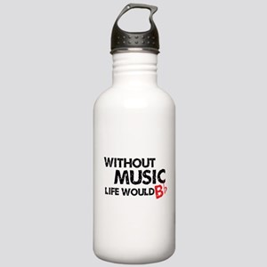 Without Music Life Would B Flat Stainless Water Bo