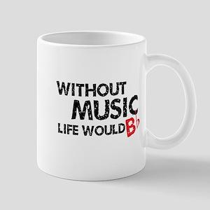 Without Music Life Would B Flat Mug