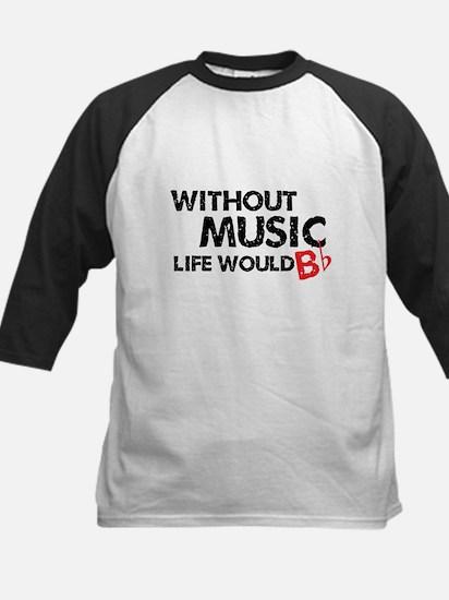 Without Music Life Would B Flat Kids Baseball Jers