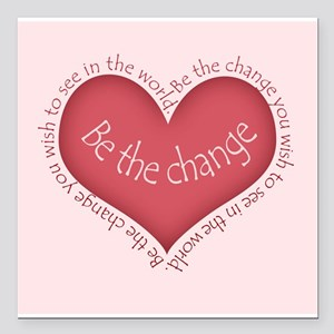 "Be the Change Square Car Magnet 3"" x 3"""