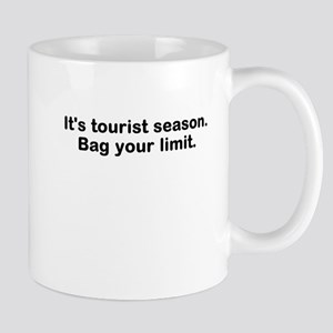 Its tourist season. Bag your limit. Mug