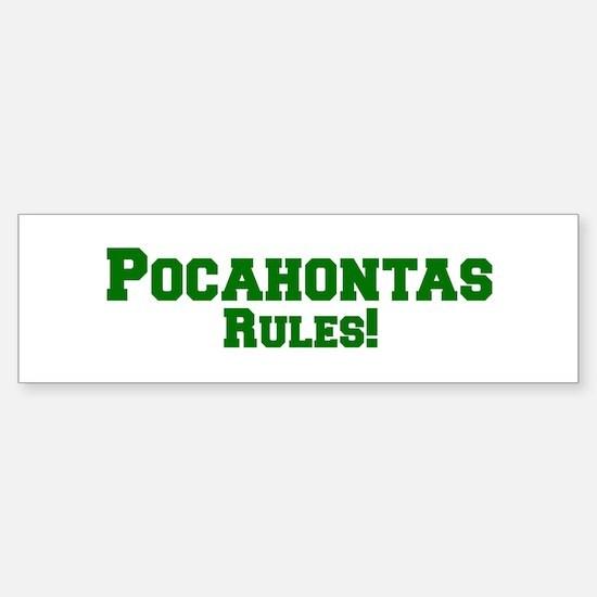 Pocahontas Rules! Bumper Bumper Bumper Sticker