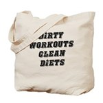Dirty workouts clean diets Tote Bag