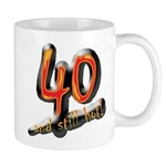 40 and still hot! Mug
