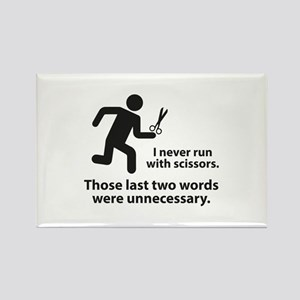 I Never Run With Scissors Rectangle Magnet