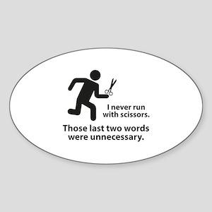 I Never Run With Scissors Sticker (Oval)