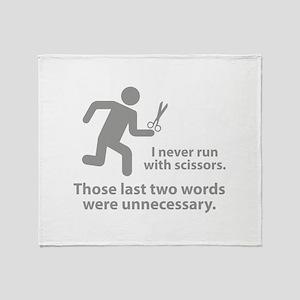 I Never Run With Scissors Throw Blanket
