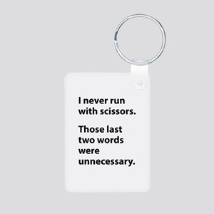 I Never Run With Scissors Aluminum Photo Keychain
