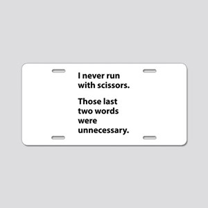 I Never Run With Scissors Aluminum License Plate