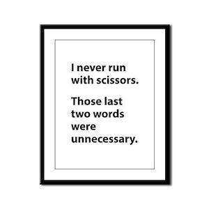 I Never Run With Scissors Framed Panel Print