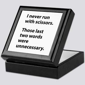 I Never Run With Scissors Keepsake Box