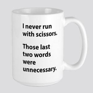 I Never Run With Scissors Large Mug