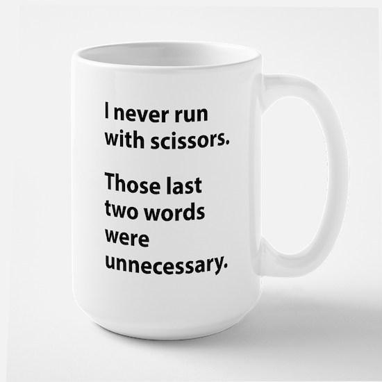 I Never Run With Scissors Large Mug