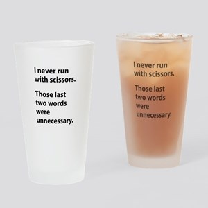 I Never Run With Scissors Drinking Glass