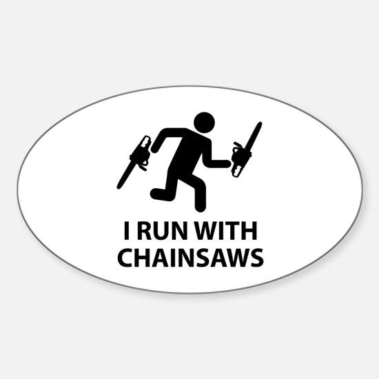 I Run With Chainsaws Sticker (Oval)