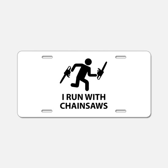 I Run With Chainsaws Aluminum License Plate