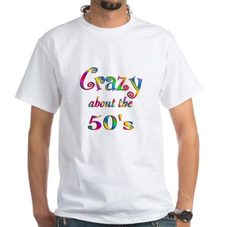 Crazy About The 50s White T-Shirt