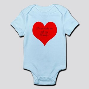dont make me tell my daddy Infant Bodysuit