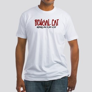 Bengal Cat JUST A CAT Fitted T-Shirt