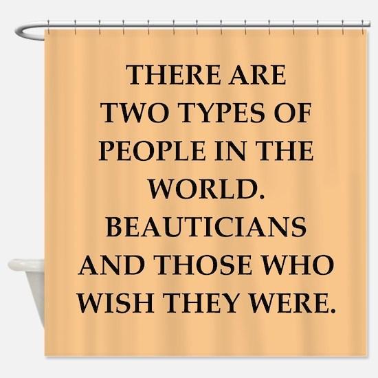 beautician Shower Curtain