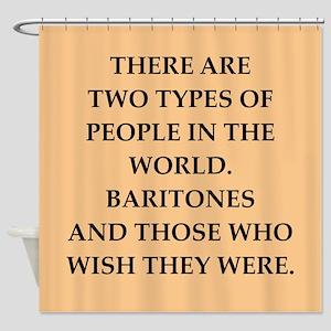 baritone Shower Curtain