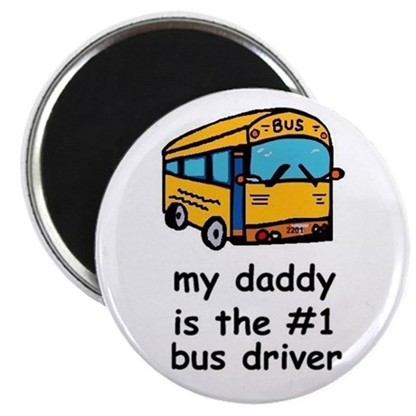 MY DADDY IS THE #1 BUS DRIVER Magnet