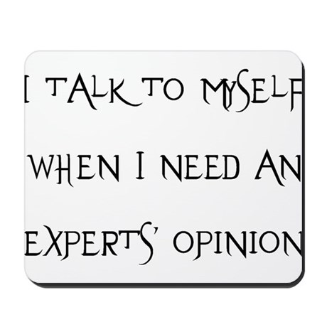 experts, opinion Mousepad