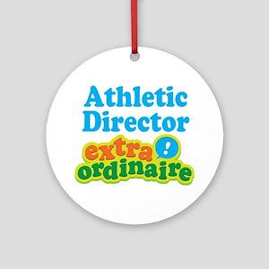 Athletic Director Extraordinaire Ornament (Round)