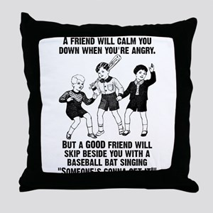 Someone's Gonna Get It Funny T-Shirt Throw Pillow