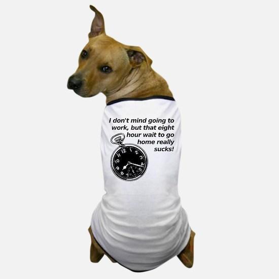 At Work Wait Funny T-Shirt Dog T-Shirt