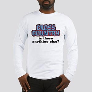 Cross Country Anything Else Long Sleeve T-Shirt