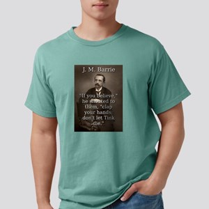 If You Believe - J M Barrie Mens Comfort Colors Sh
