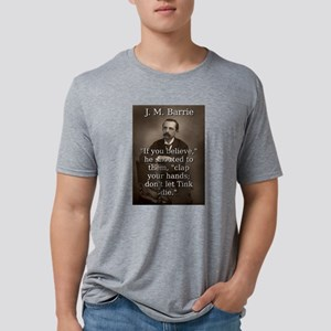 If You Believe - J M Barrie Mens Tri-blend T-Shirt