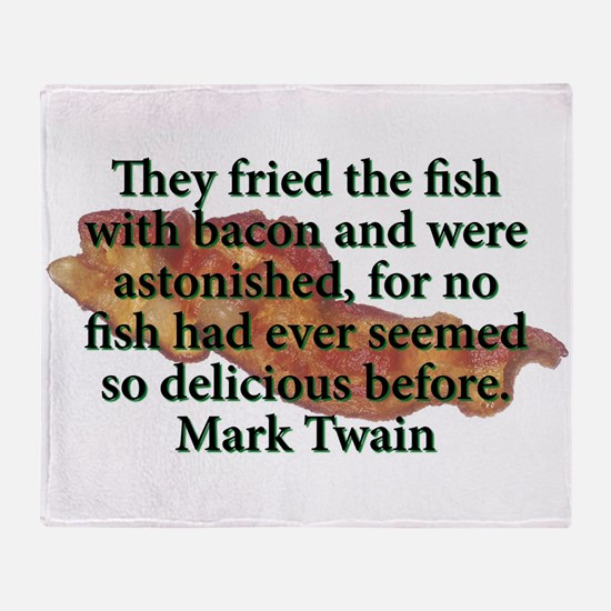 They Fried The Fish With Bacon - Mark Twain Throw