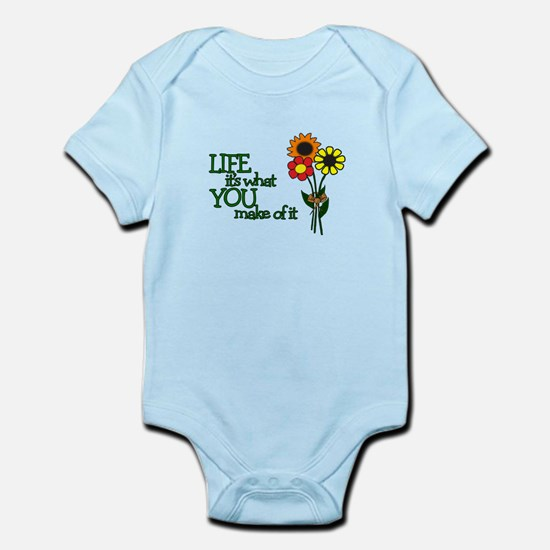 LIFE - IT'S WHAT YOU MAKE OF IT Infant Bodysuit