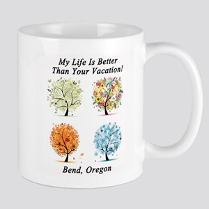 My Life Is Better Than Your Vacation - Bend Mug