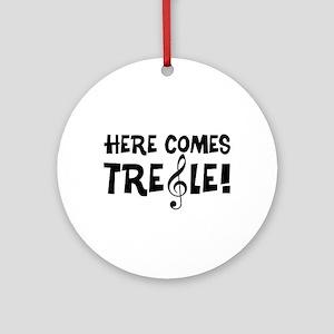 Here Comes Treble Ornament (Round)