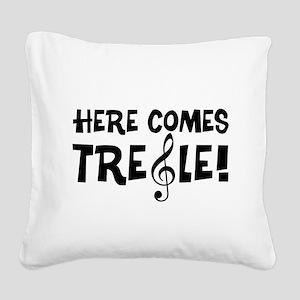 Here Comes Treble Square Canvas Pillow