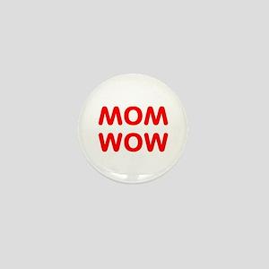 MOM WOW Mini Button