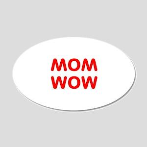 MOM WOW 20x12 Oval Wall Decal
