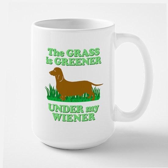 Grass Is Greener Under My Wiener! Large Mug