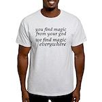 We Find Magic Everywhere Atheist Light T-Shirt