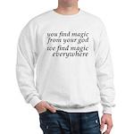 We Find Magic Everywhere Atheist Sweatshirt