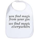 We Find Magic Everywhere Atheist Bib