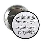 "We Find Magic Everywhere Atheist 2.25"" Button"