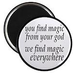 "We Find Magic Everywhere Atheist 2.25"" Magnet"