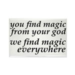 We Find Magic Everywhere Atheist Rectangle Magnet
