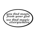 We Find Magic Everywhere Atheist Oval Car Magnet