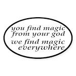 We Find Magic Everywhere Atheist Sticker (Oval)